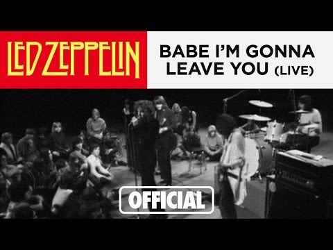 Led Zeppelin - Babe I'm Gonna Leave You - LIVE