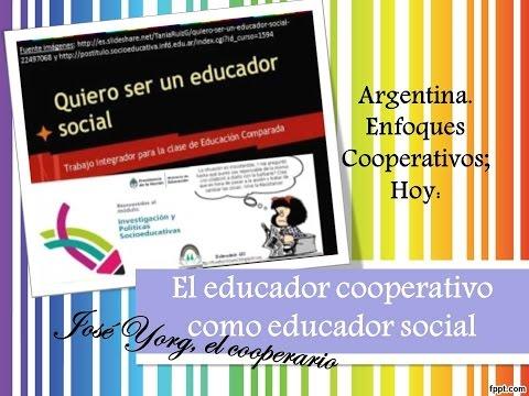 Enfoques Cooperativos; Hoy: El educador cooperativo como educador social