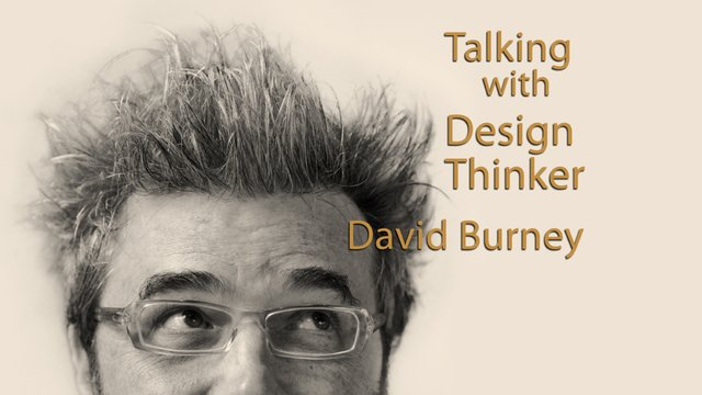 Talking with Design Thinker David Burney - Part I