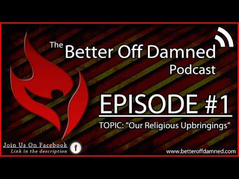 BoD Podcast Ep1: Our Religious Upbringings