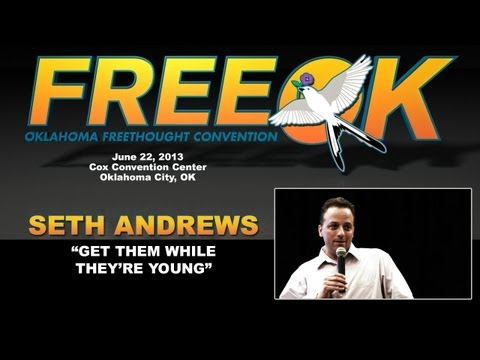 "FREEOK 2013 - Seth Andrews: ""Get Them While They're Young"""