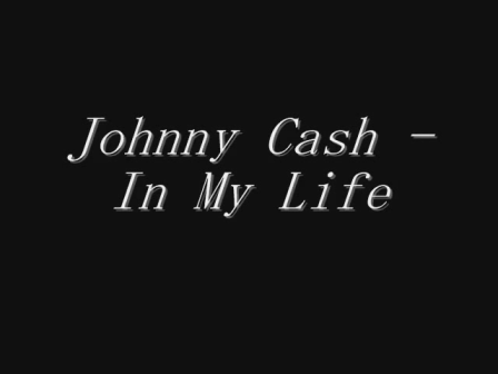 Johnny Cash - In My Life