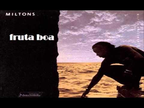 Fruta boa ( Fernando Brant - Milton Nascimento) # Milton Nascimento