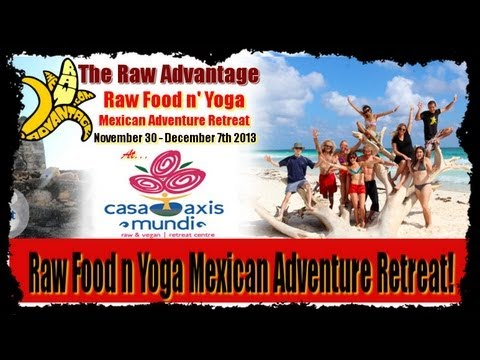 Raw Food and Yoga Mexican Adventure Retreat!