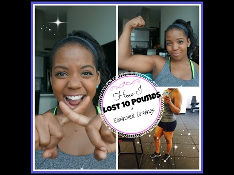 How I Lost 10 Pounds and Eliminated Cravings!