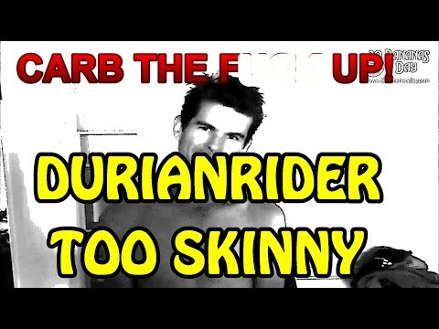 DURIANRIDER WRONG AND SKINNY!!