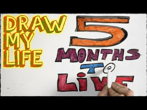 5 Months To Live | Draw My Life