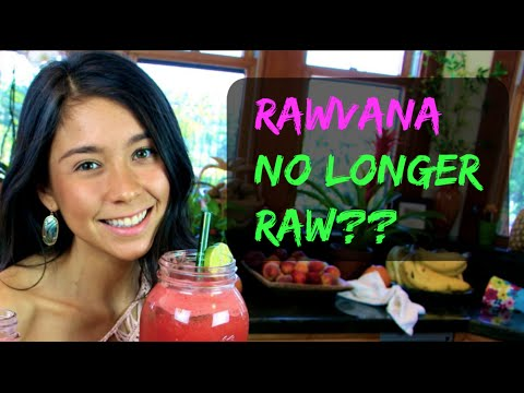 RAWVANA No Longer Raw... My Advice on FULLYRAW