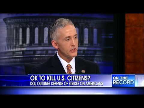 Rep. Gowdy- Drone use by the Obama Administration