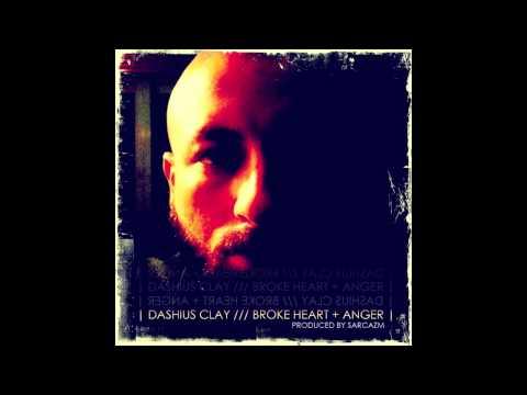 Dashius Clay - Broke Heart + Anger