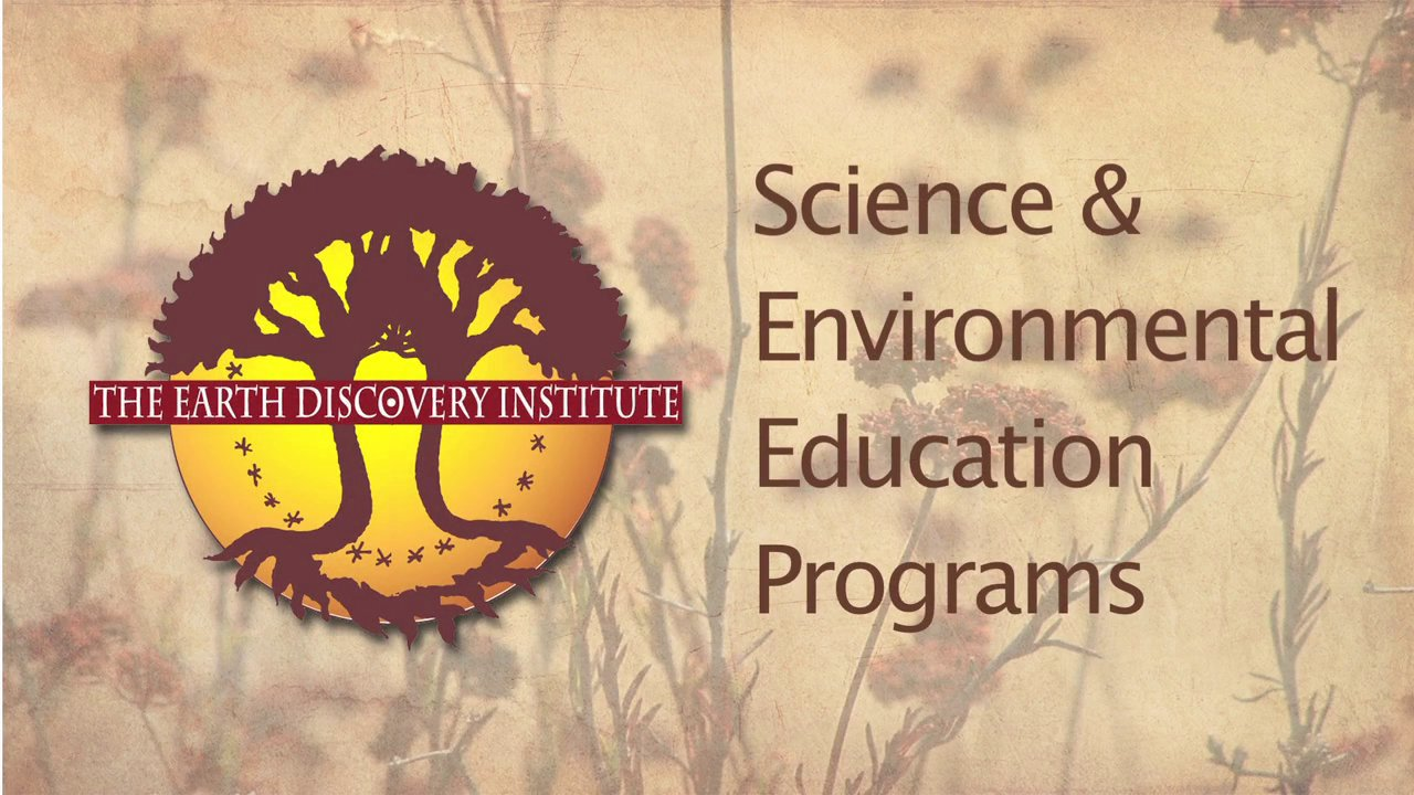 Earth Discovery Institute - Science & Environmental Education  Programs
