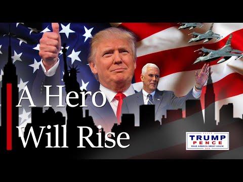 A Hero Will Rise - Vote Trump Pence 2016
