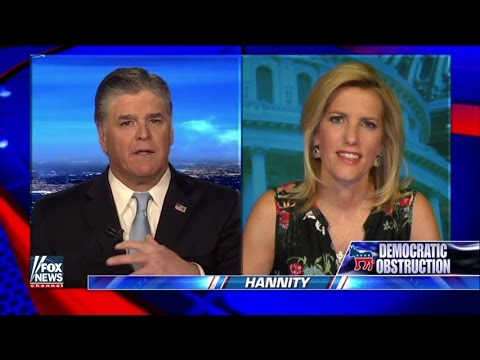 Hannity : Laura Ingraham blasts Democratic obstructionism : 5/1/2017