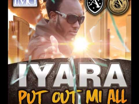 IYARA (ANG) - PUT OUT MI ALL - Produced By IMG (June 2012)