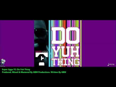 Super Jigga TC - DO YUH THING [2013 Trinidad Soca]