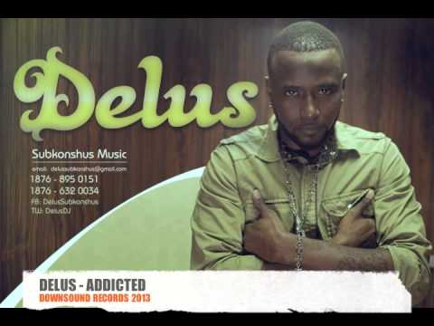 DELUS - ADDICTED - QUARTER MILE RIDDIM (DOWNSOUND RECORDS 2013)
