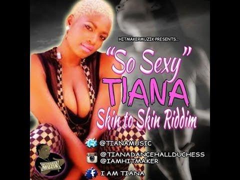 Tiana - So Sexy [Skin To Skin Riddim] July 2014