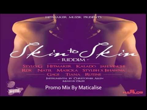 Skin To Skin Riddim Mix {Hitmaker Muzik} [Dancehall]
