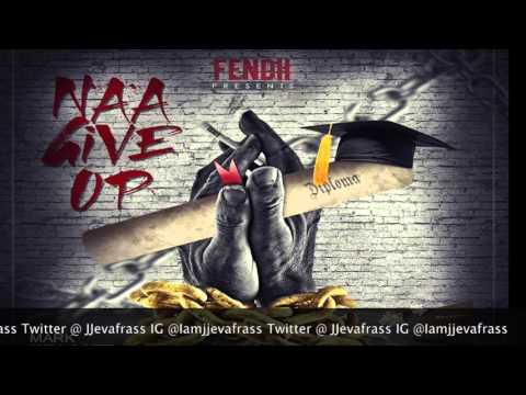 Fendii - Naa Give Up - March 2016