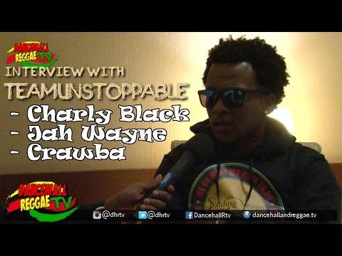 Interview with Charly Black, Jah Wayne & Crawba #TeamUnstoppable ▶Dancehall ▶Reggae 2016
