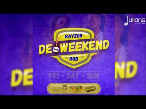 """Rayzor - De Weekend """"2016 Soca"""""""