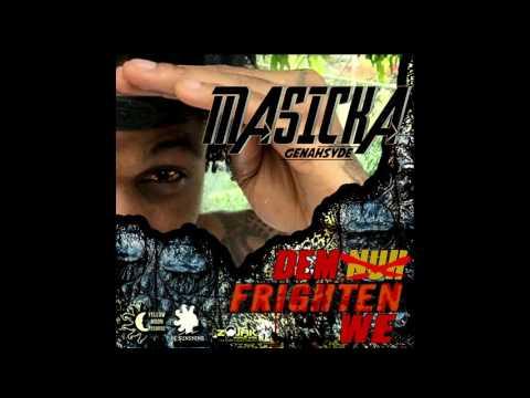 Masicka - Dem Nuh Frighten We
