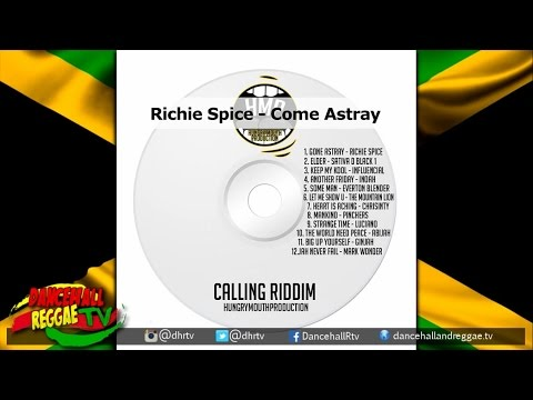 Richie Spice - Come Astray ▶Calling Riddim ▶Hungry Mouth Prod ▶Reg