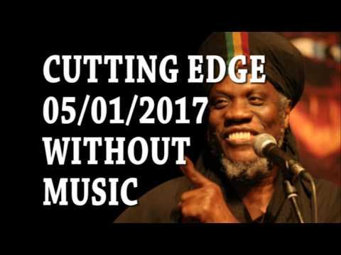CUTTING EDGE 05/01/2017 EDITED NO MUSIC