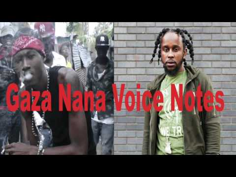 GAZA NANA VOICE NOTES \ SHAWN STORM LEAVE VYBZ KARTEL THING ALONE  , POPCAAN NOT INFORMER