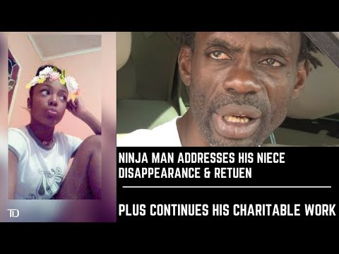 Ninja Man ADDRESSES his NIECE going MISSING/RETURNING HOME as He continues His CHARITABLE WORK.
