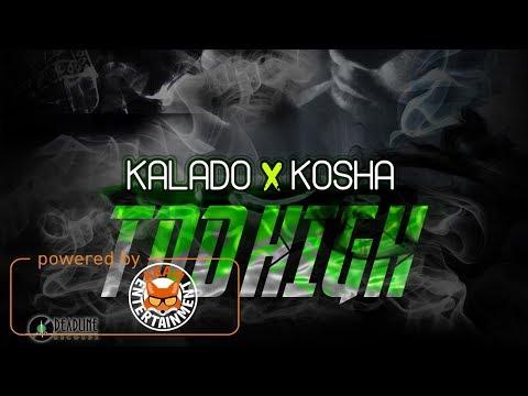 Kalado & Kosha Di Sojah -Too High (Raw) July 2017