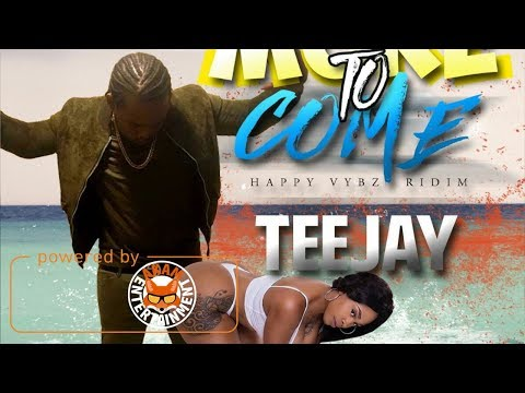 TeeJay - More To Come [Happy Vybz Riddim] July 2017
