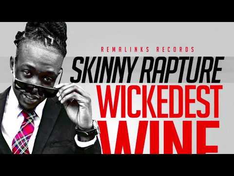 Skinny Rapture - Wickedest Wine (Official Audio) | Prod. Rema Links Records | 21st Hapilos (2017)