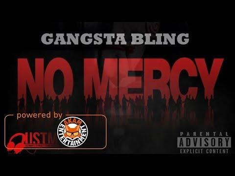 Gangsta Bling - No Mercy [The Purge Riddim] September 2017