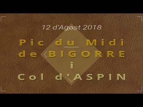 12 d'Agost 2018 VIELLA Part 3  - PIC DU MIDI de BIGORRE - hd