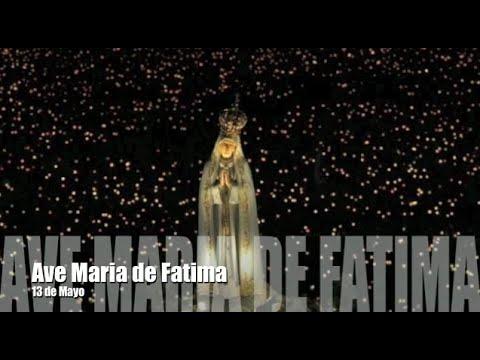 Ave Maria de Fatima - 13 de Mayo