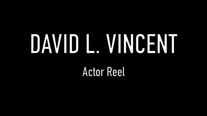 DAVID L. VINCENT Actor Reel 2019