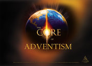 CORE OF ADVENTISM