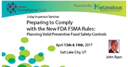 New FDA FSMA Rules and Food Safety Controls 2017