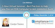 Best Practices to Help you Pass an FDA Computer System (Validation)