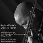Reginald Cyntje's Graduate Recital March 31, 2015 Clarice Smith Performing Arts Center