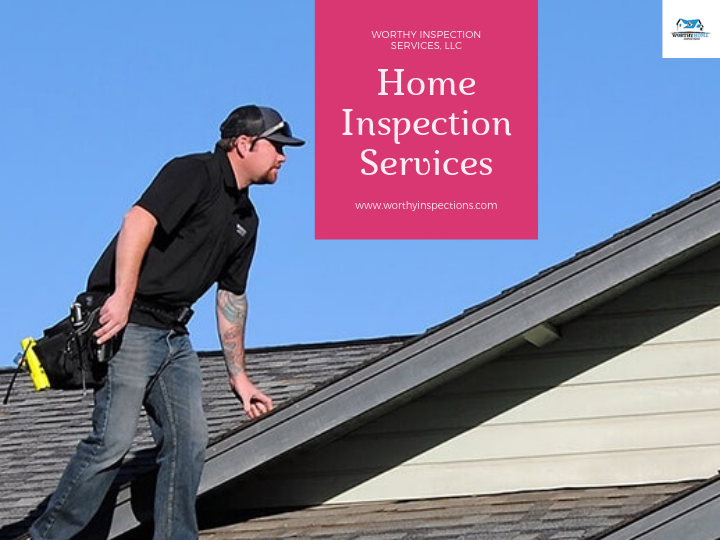 Home-inspection-Worthy-Inspection-Services
