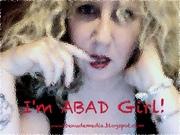 I'M ABAD GIRL!