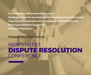 2016 22nd Annual Northwest Dispute Resolution Conference