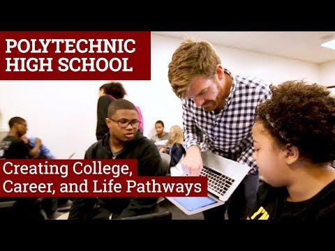 Polytechnic High School: Creating College, Career, and Life Pathways