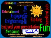 Games to Illustrate Human Sensation, Perception, Assumptions, Learning, Decision Making and Responding one word program evaluations: Rhode Island Science Teachers Association (RISTA) 2013 Conference