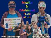 Using Psychology Games & Activities of Yesteryear To Prepare For Our Future Program at Irvine Valley College on November 15, 2013 Photo Album