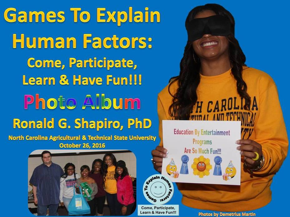 Games to Explain Human Factors: Come, Participate, Learn & Have Fun!!! Program Photo Album from the program at North Carolina Agricultural and Technical State University on October 26, 2016