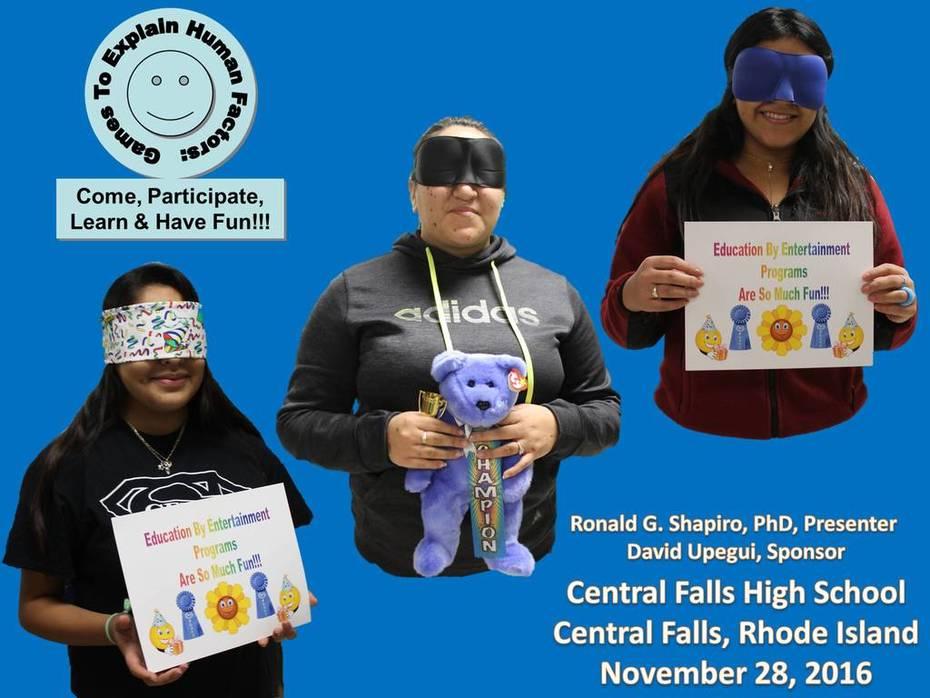 Games to Explain Human Factors: Come, Participate, Learn & Have Fun!!!  Central Falls High School, Central Falls RI, November 28, 2016 Photo Album
