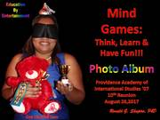 Mind Games: Think, Learn & Have Fun!!! Providence Academy of International Studies Class of 2007 10th Reunion Providence, Rhode Island, August 26, 2017 Photo Album.